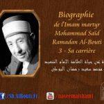 La carrière de l'Imam martyr Mohammed Saïd Ramadân al-Bouti